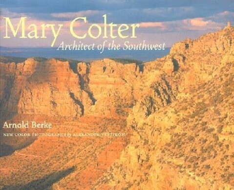 Mary Colter: Architect of the Southwest als Taschenbuch