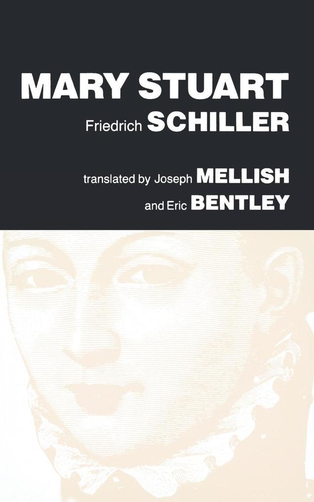 Mary Stuart: A Play by Friedrich Schiller als Taschenbuch