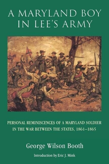 A Maryland Boy in Lee's Army: Personal Reminiscences of a Maryland Soldier in the War Between the States, 1861-1865 als Taschenbuch