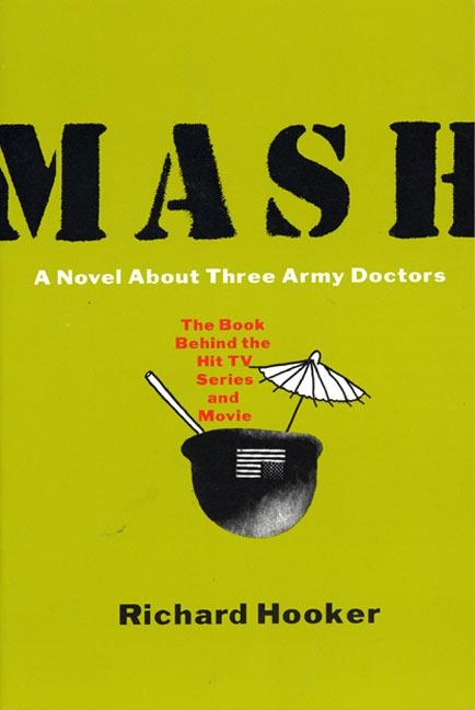 MASH: A Novel about Three Army Doctors als Taschenbuch