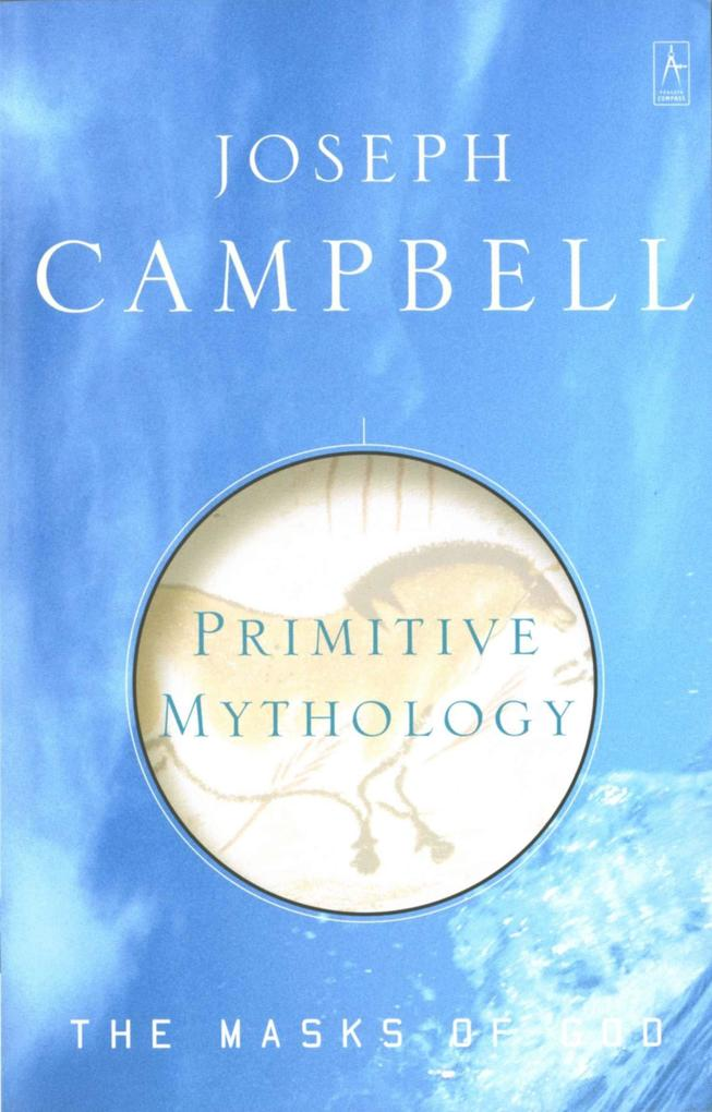 Primitive Mythology: The Masks of God, Volume I als Taschenbuch