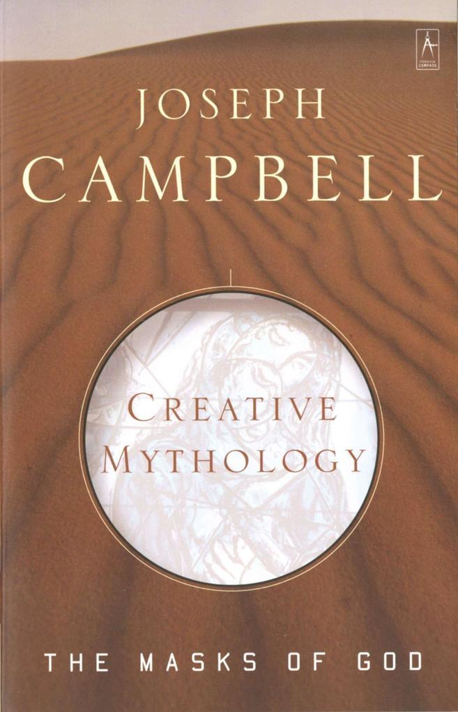 Creative Mythology: The Masks of God, Volume IV als Taschenbuch
