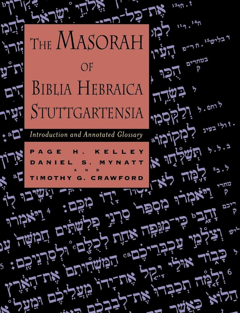 The Masorah of Biblia Hebraica Stuttgartensia: Introduction and Annotated Glossary als Taschenbuch