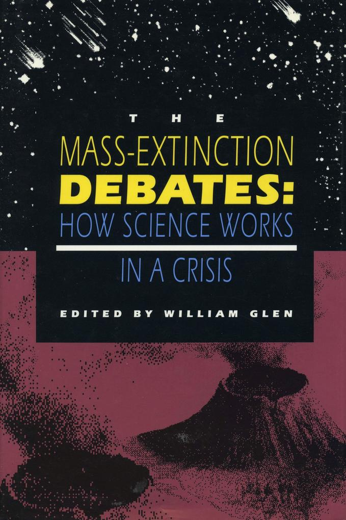 The Mass-Extinction Debates: How Science Works in a Crisis als Taschenbuch