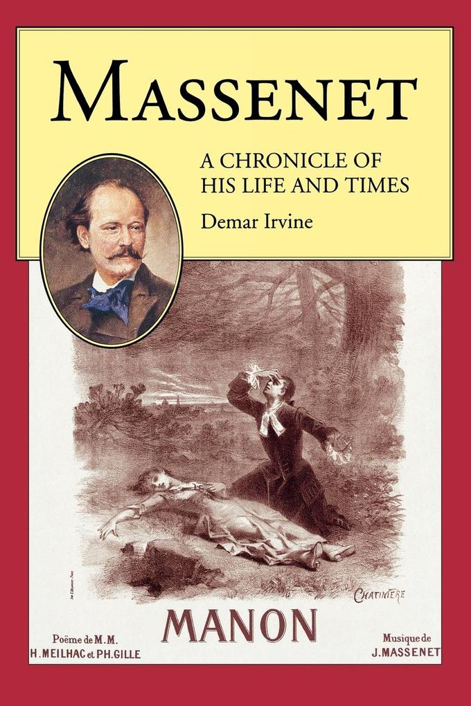 Massenet: A Chronicle of His Life and Times als Taschenbuch
