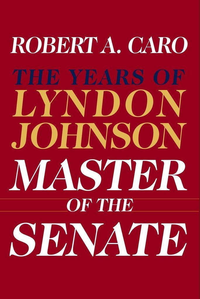 Master of the Senate: Lbj Vol.3 als Buch