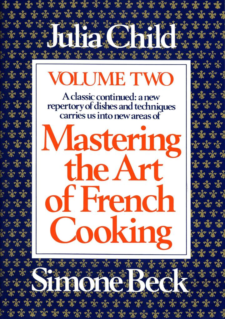 Mastering the Art of French Cooking als Buch