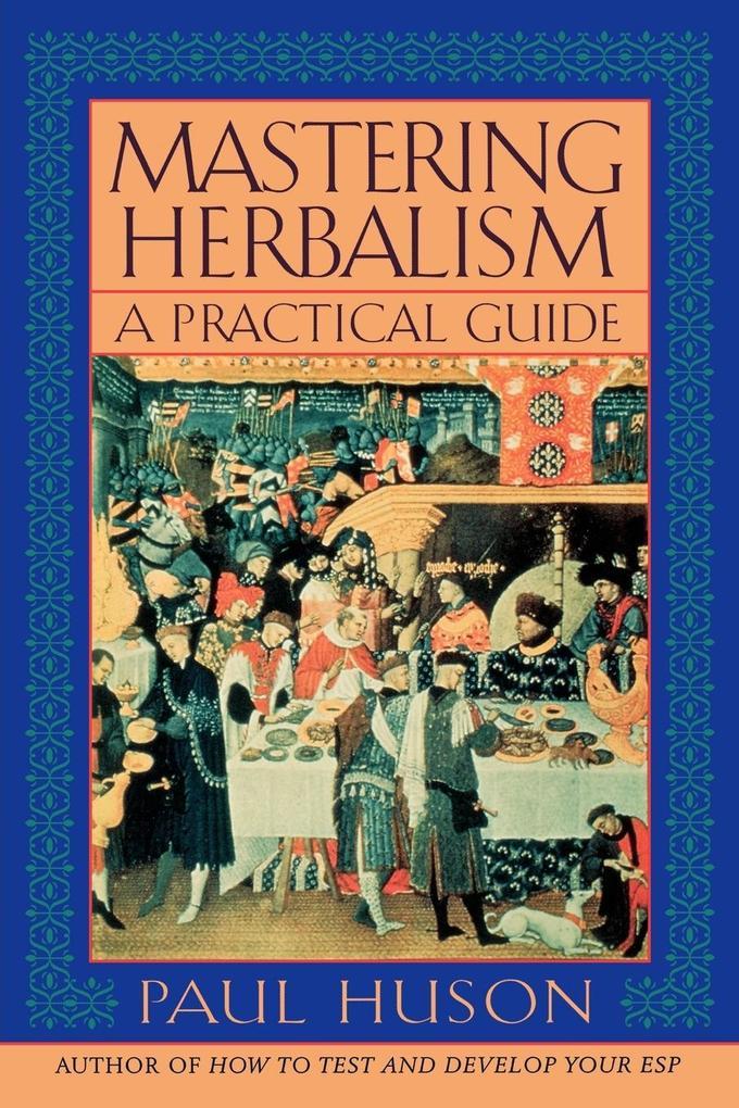 Mastering Herbalism: A Practical Guide als Taschenbuch