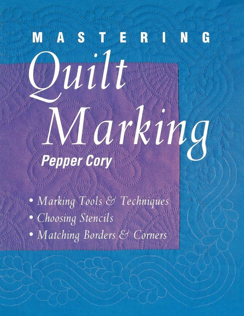 Mastering Quilt Marking - Print on Demand Edition als Taschenbuch