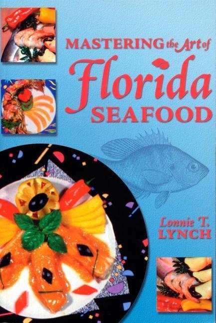 Mastering the Art of Florida Seafood als Taschenbuch