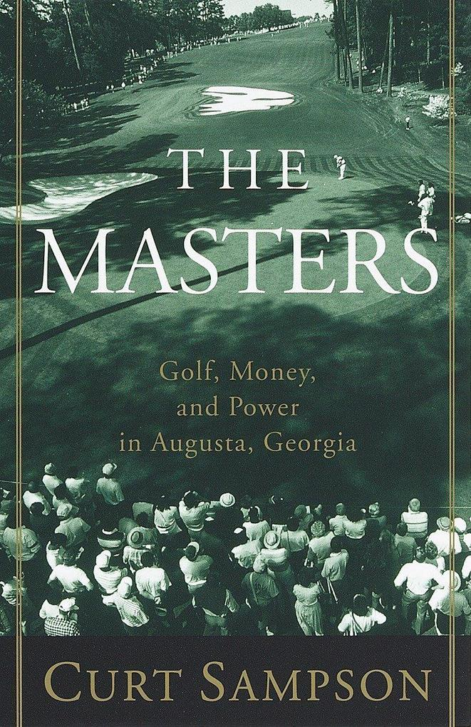 The Masters: Golf, Money, and Power in Augusta, Georgia als Taschenbuch