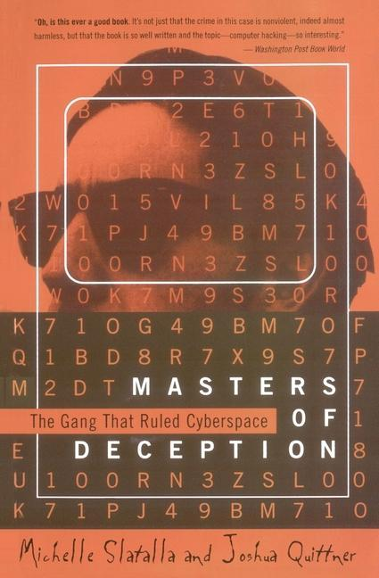 The Masters of Deception: Gang That Ruled Cyberspace, the als Taschenbuch