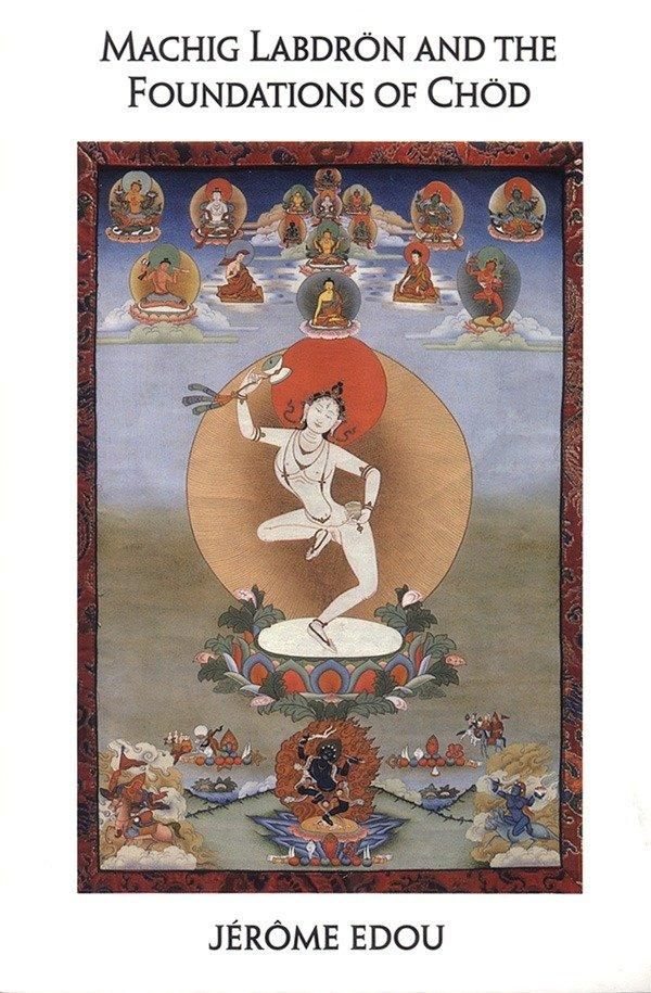 Machig Labdron And The Foundations Of Chod als Taschenbuch