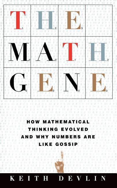 The Math Gene: How Mathematical Thinking Evolved and Why Numbers Are Like Gossip als Taschenbuch
