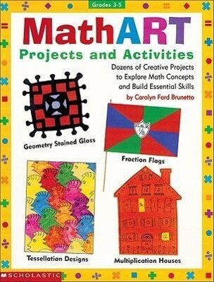 Mathart Projects and Activities: Dozens of Creative Projects to Explore Math Concepts and Build Essential Skills als Taschenbuch