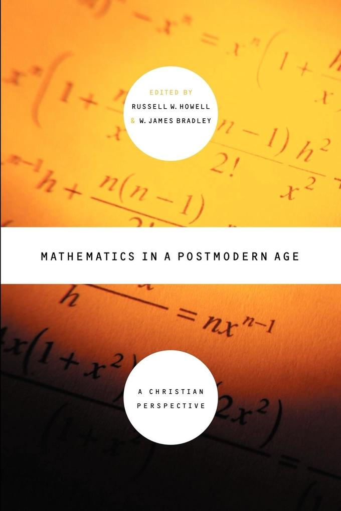 Mathematics in a Postmodern Age: A Christian Perspective als Taschenbuch