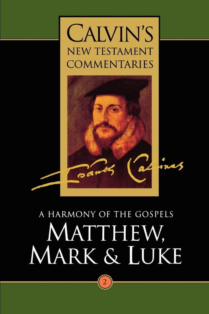 Calvin's New Testament Commentaries: Matthew, Mark & Luke als Taschenbuch
