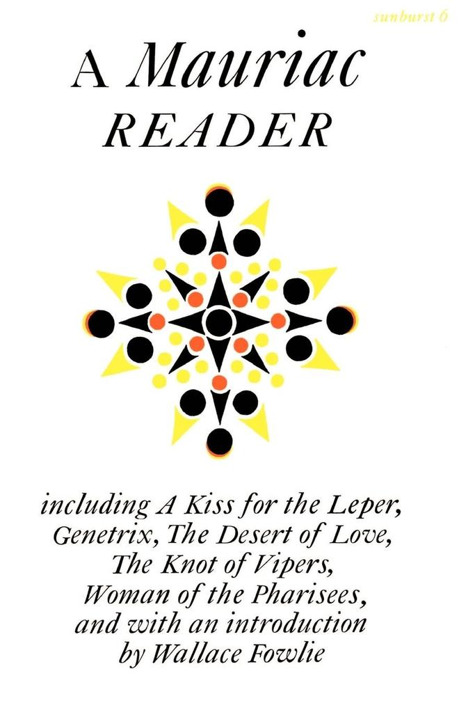 A Mauriac Reader: Including a Kiss for the Leper, Genetrix, the Desert of Love, the Knot of Vipers, and Woman of the Pharisees als Taschenbuch
