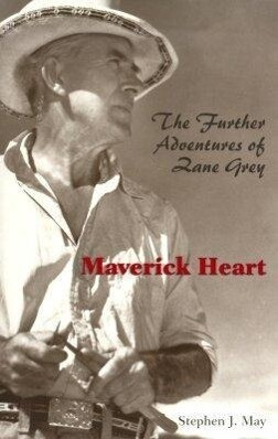 Maverick Heart: The Further Adventures of Zane Grey als Taschenbuch