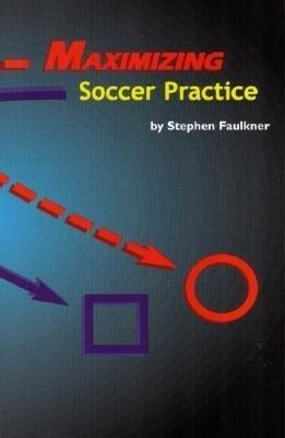 Maximizing Soccer Practice als Taschenbuch