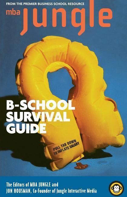 The MBA Jungle B School Survival Guide als Taschenbuch
