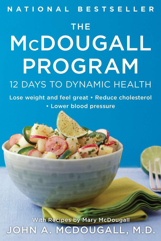 The McDougall Program: 12 Days to Dynamic Health als Taschenbuch