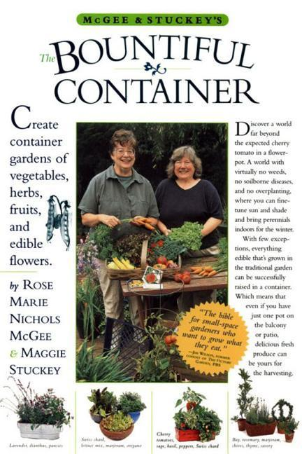 McGee & Stuckey's Bountiful Container: Create Container Gardens of Vegetables, Herbs, Fruits, and Edible Flowers als Taschenbuch
