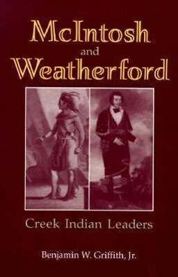 McIntosh and Weatherford: Creek Indian Leaders als Taschenbuch
