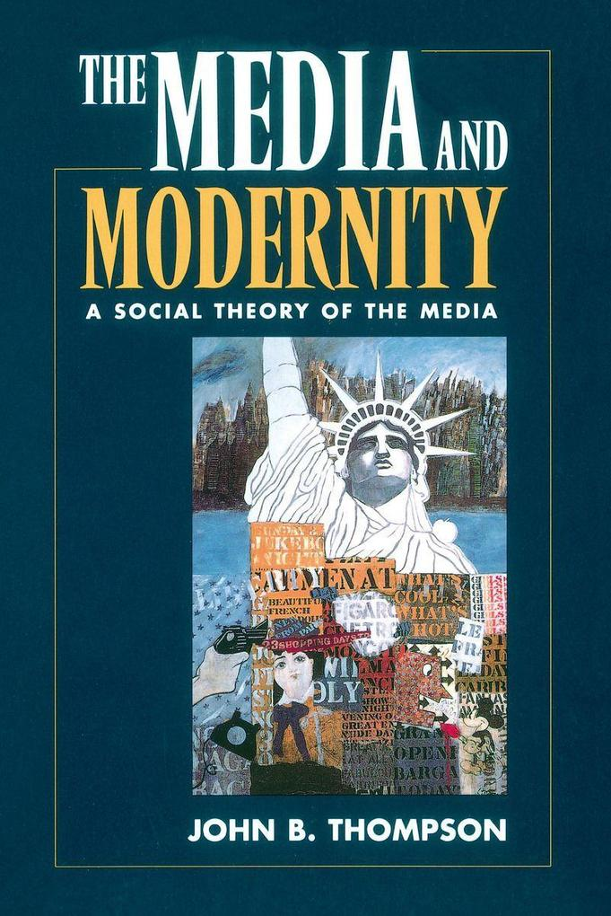 The Media and Modernity: A Social Theory of the Media als Taschenbuch