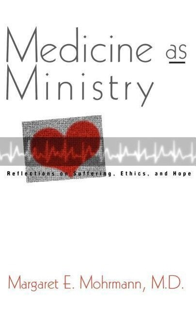 Medicine as Ministry: Reflections on Suffering, Ethics, and Hope als Taschenbuch