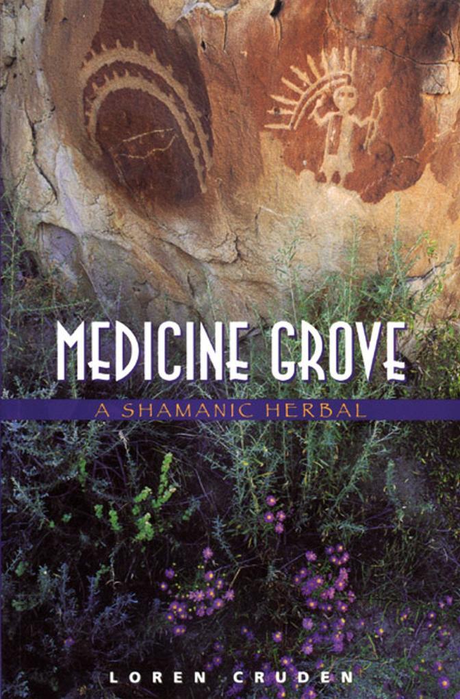 Medicine Grove: A Shamanic Herbal als Taschenbuch
