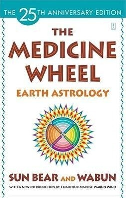 The Medicine Wheel: Earth Astrology als Taschenbuch