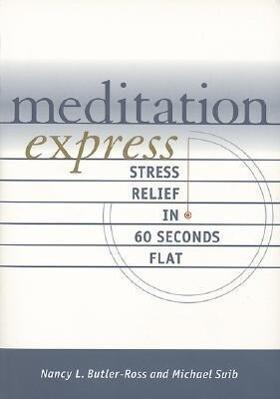Meditation Express Meditation Express: Stress Relief in 60 Seconds Flat Stress Relief in 60 Seconds Flat als Taschenbuch