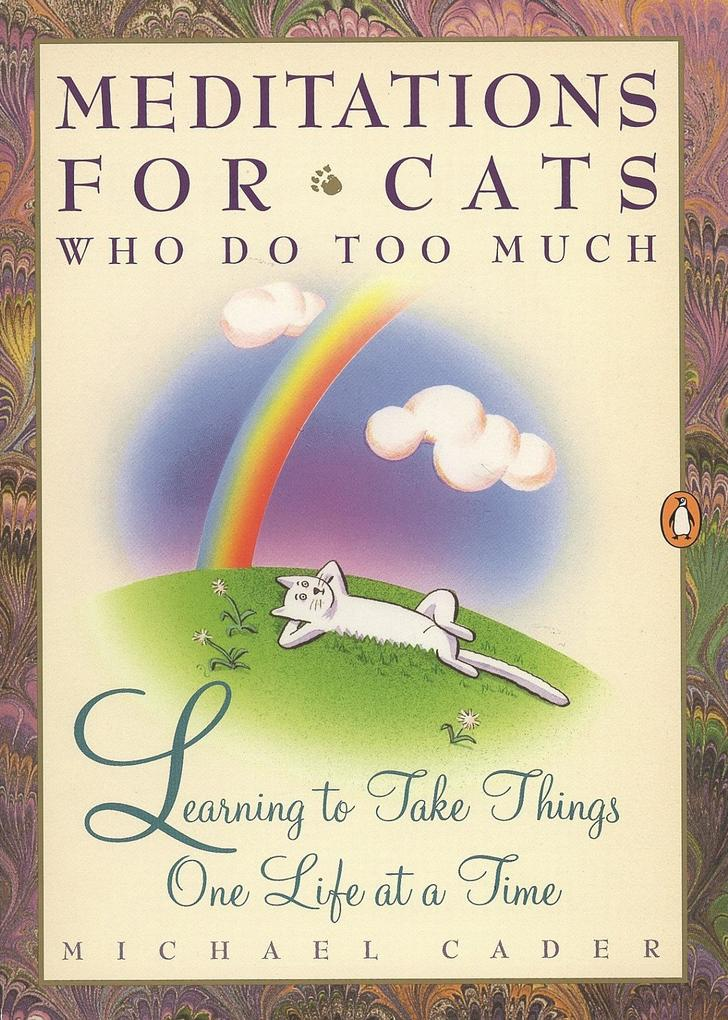 Meditations for Cats Who Do Too Much als Taschenbuch