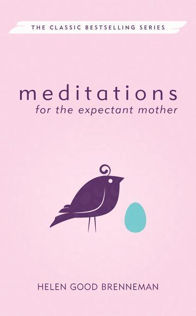 Meditations for the Expectant Mother: A Book of Inspiration for the Mother-To-Be als Taschenbuch