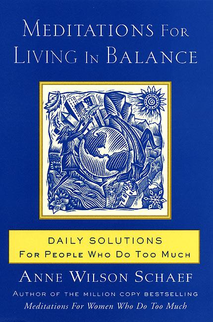 Meditations for Living in Balance: Daily Solutions for People Who Do Too Much als Taschenbuch