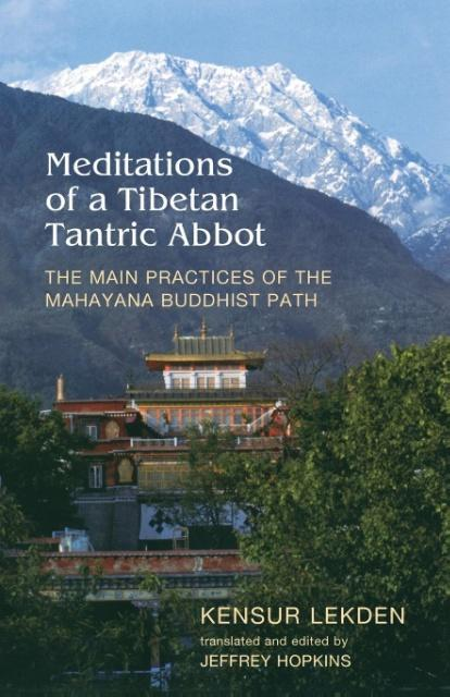 Meditations of a Tibetan Tantric Abbot-The Main Practices of the Mahayana Buddhist Path als Taschenbuch