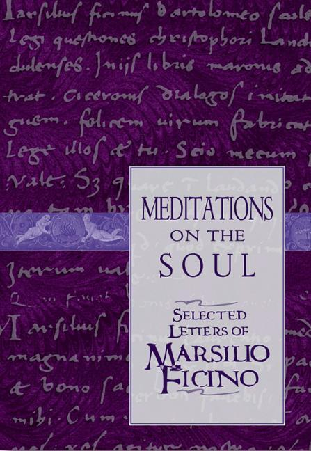 Meditations on the Soul: Selected Letters of Marsilio Ficino als Taschenbuch