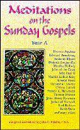Meditations on the Sunday Gospel: Year a als Taschenbuch