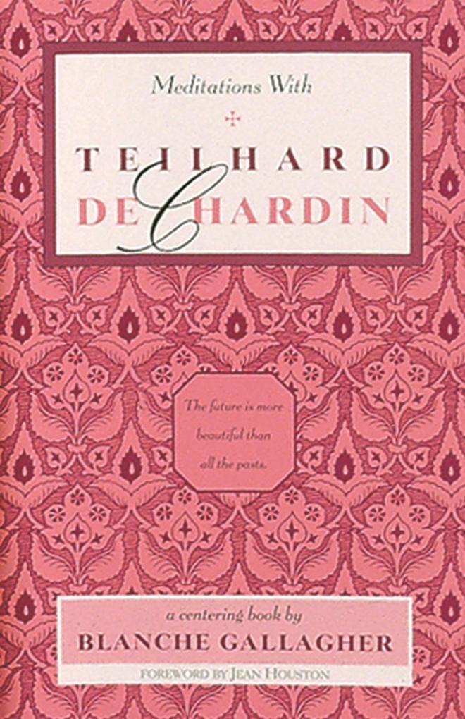 Meditations with Teilhard de Chardin als Taschenbuch