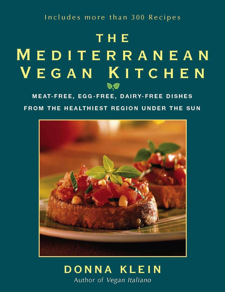 The Mediterranean Vegan Kitchen: Meat-Free, Egg-Free, Dairy-Free Dishes from the Healthiest Region Under the Sun als Taschenbuch