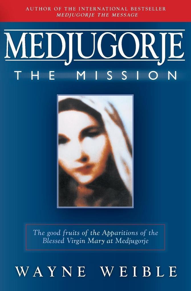 Medjugorje: The Mission als Taschenbuch
