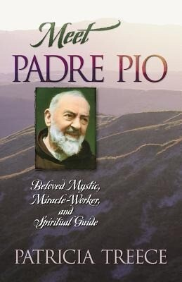 Meet Padre Pio: Beloved Mystic, Miracle Worker, and Spiritual Guide als Taschenbuch