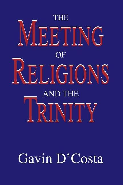 The Meeting of Religions and the Trinity als Taschenbuch
