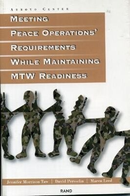 Meeting Peace Operations' Requirements While Maintaining MRC Readiness als Taschenbuch