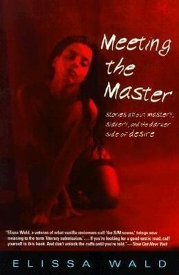 Meeting the Master: Stories about Mastery, Slavery and the Darker Side of Desire als Taschenbuch