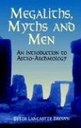 Megaliths, Myths and Men: An Introduction to Astro-Archaeology als Taschenbuch