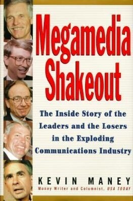Megamedia Shakeout: The Inside Story of the Leaders and the Losers in the Exploding Communications Industry als Buch