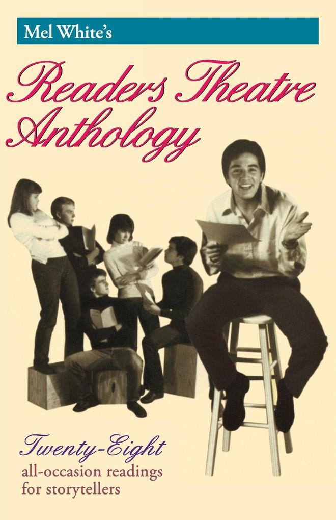 Mel White's Readers Theatre Anthology: Twenty-Eight All-Occasion Readings for Storytellers als Taschenbuch