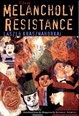 The Melancholy of Resistance als Buch